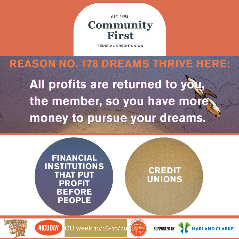 Reason No. 178 Dreams Thrive Here: All profits are returned to you, the memeber, so you have more money to pursue your dreams.