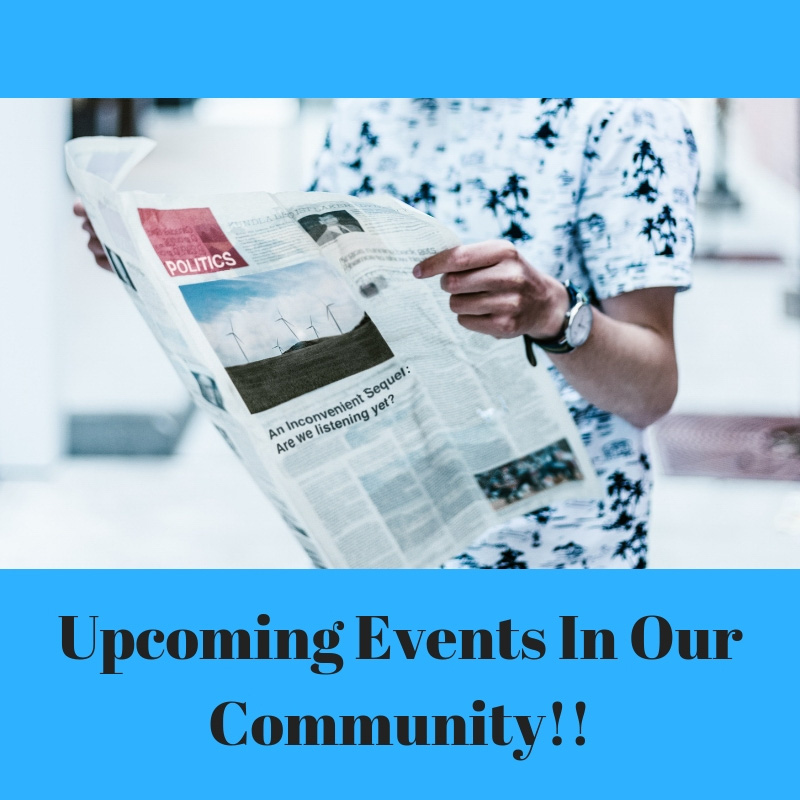 Upcoming Events In Our Community!!
